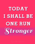 Today-I-Shall-Be-One-Run-Stronger-Free-Inspirational-Running-Printables-From-FrugalBeautiful.com_